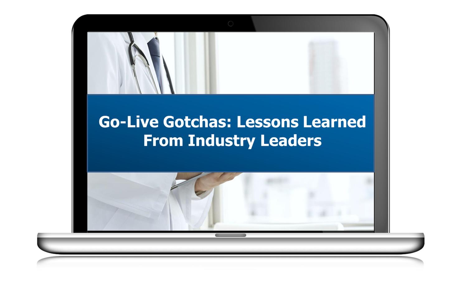 Go-Live Gotchas - View the Webinar