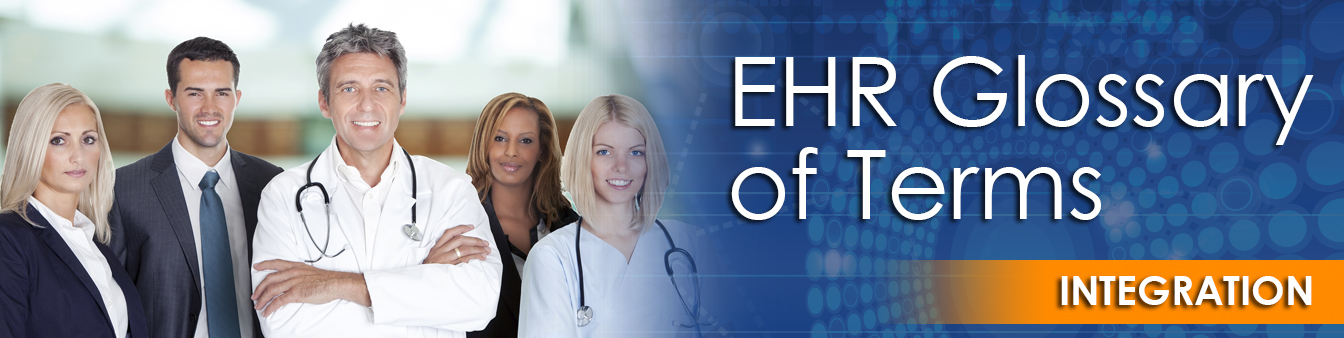 EHR Glossary of Terms   Integration