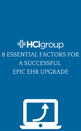 Download the Guide - 8 Essential Factors for a Successful Epic EHR Upgrade