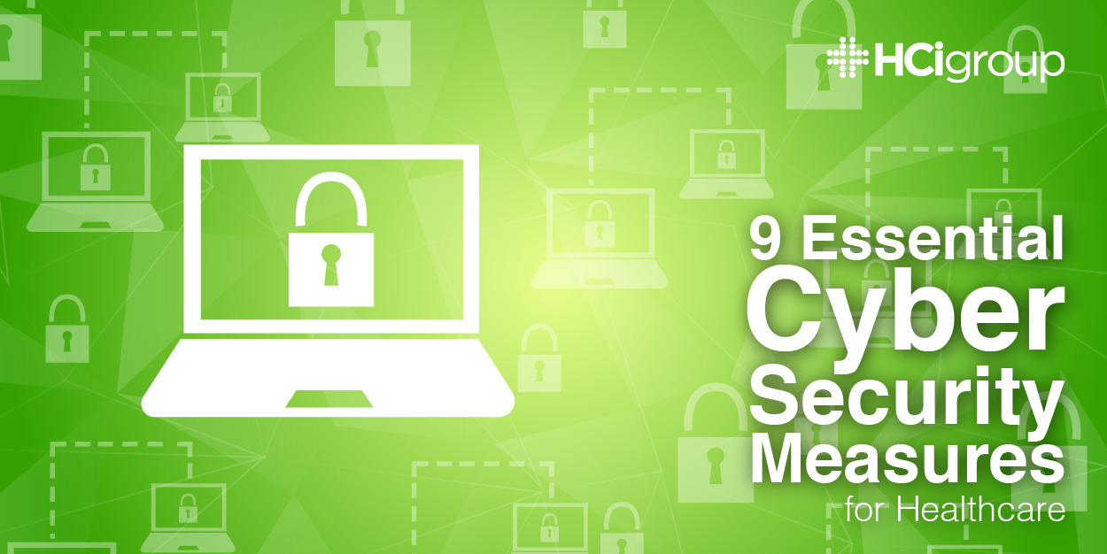 9 Essential Cyber Security Measures for Healthcare
