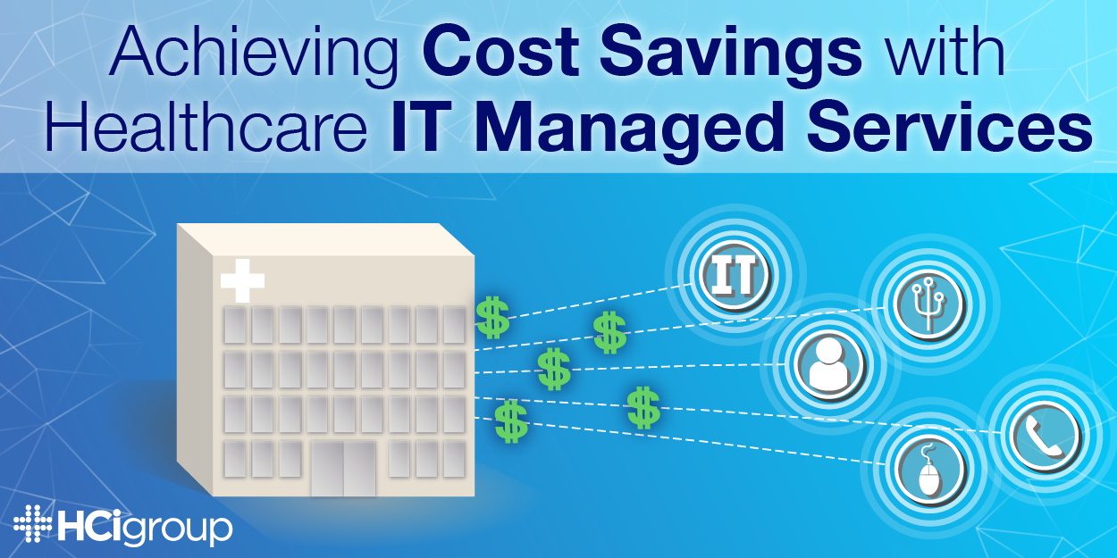 Cost Savings with Healthcare IT Managed Services