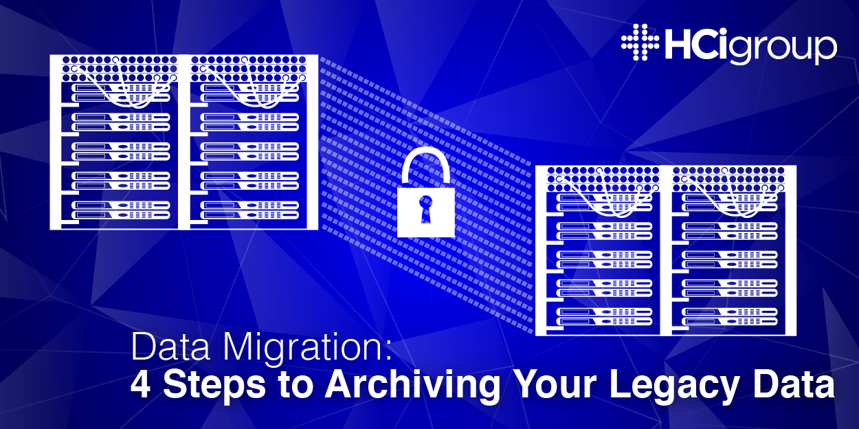 Data Migration - 4 Steps to Archiving Your Legacy Data