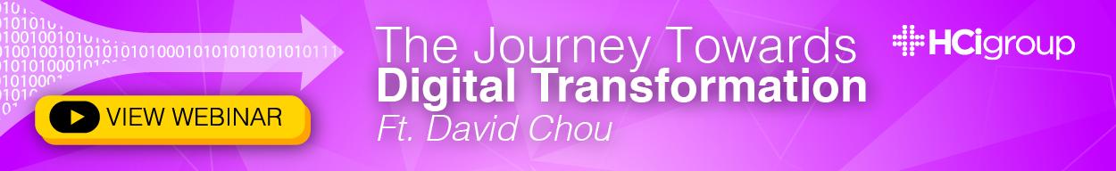 The Journey Towards  Digital Transformation Webinar Ft. David Chou