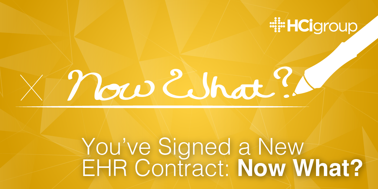 EHR Implementation- You've Signed a New EHR Contract, Now What