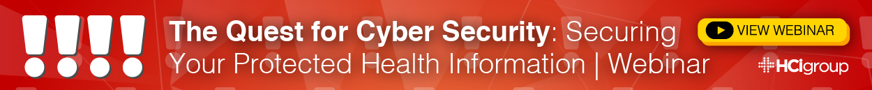 The Quest for Cyber Security- Securing Your Protected Health Information Webinar Download