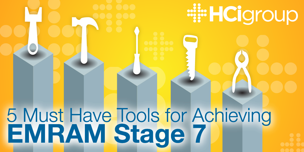 5 Must-Have Tools for Achieving EMRAM Stage 7