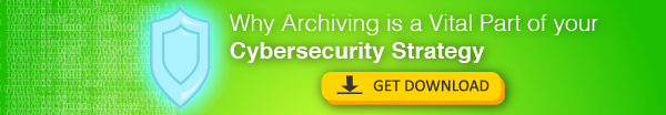 Why Archiving is a Vital Part of Your Healthcare Cybersecurity Strategy Download