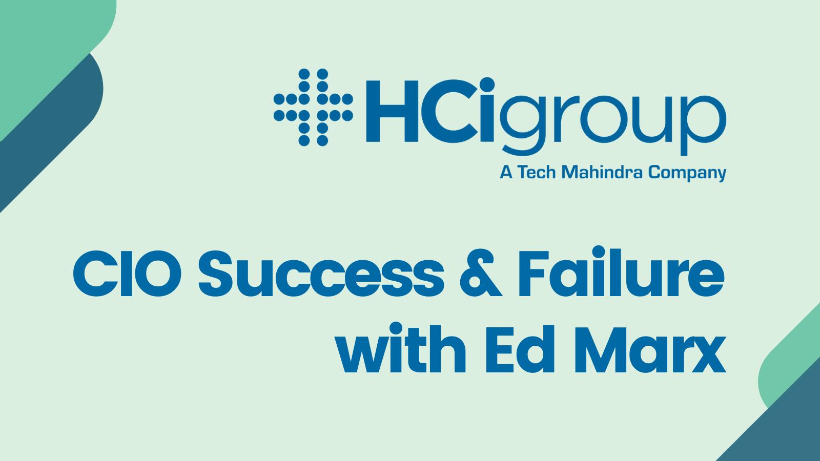 CIO Failure & Success with Ed Marx (1)