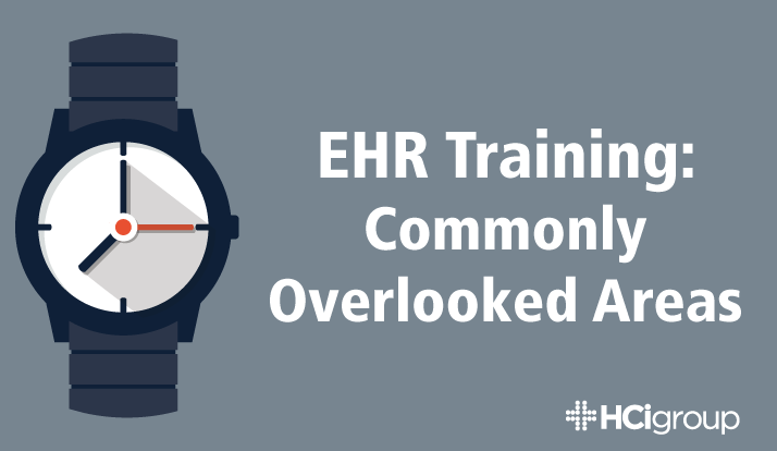 EHR Training: Commonly Overlooked Areas