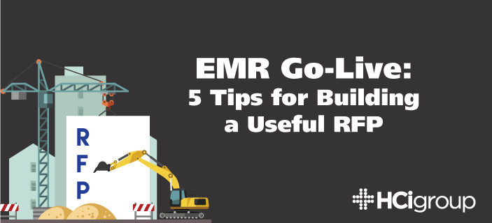 EMR Go-Live: 5 Tips for Building a Useful RFP