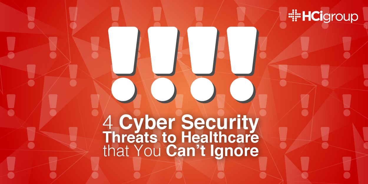 Four Cyber Security Threats to Healthcare that You Can't Ignore