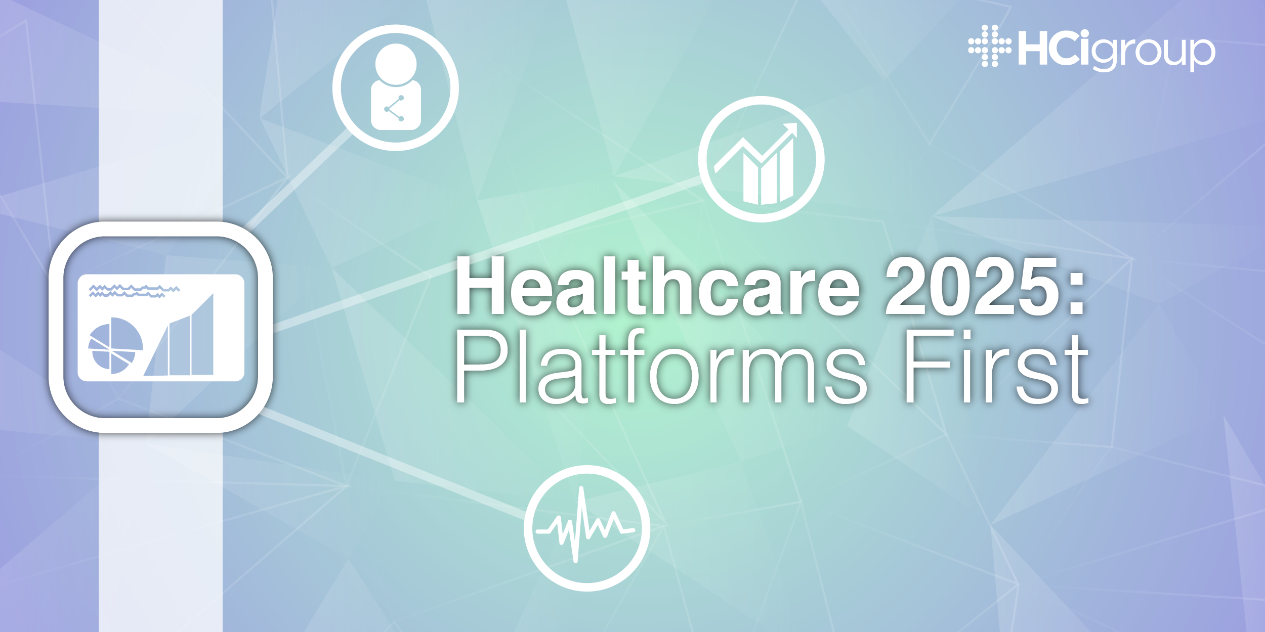 Healthcare 2025: Platforms First