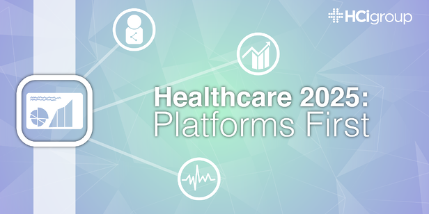 Healthcare 2025: Platforms First