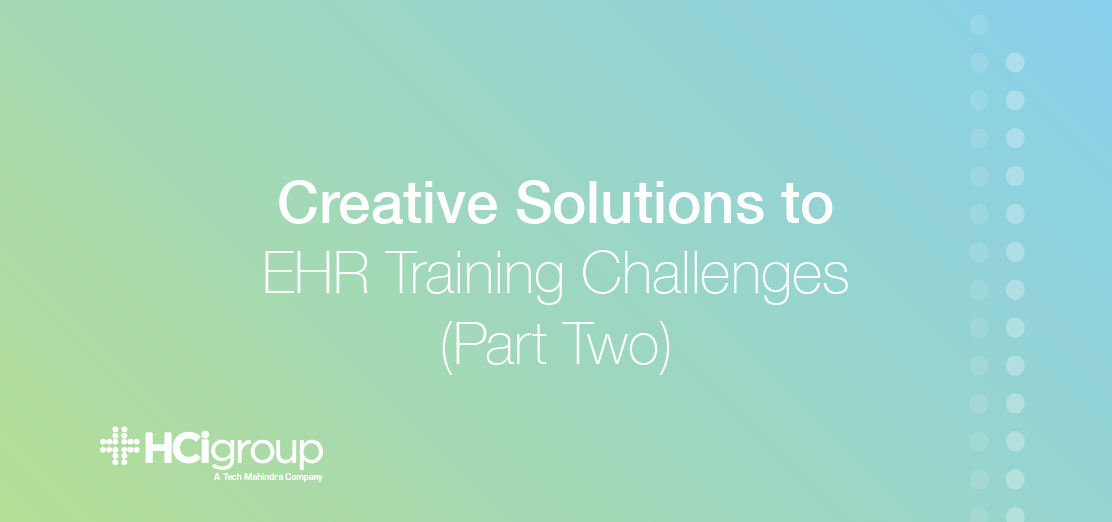 Creative Solutions to EHR Training Challenges Part Two