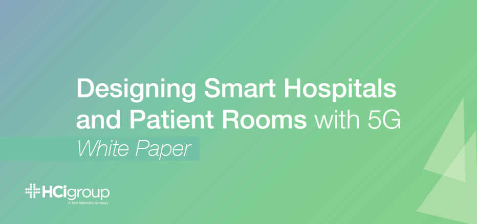 White Paper: Designing Smart Hospitals and Patient Rooms with 5G