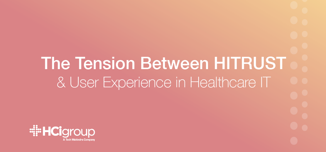The Tension Between HITRUST and User Experience in Healthcare IT