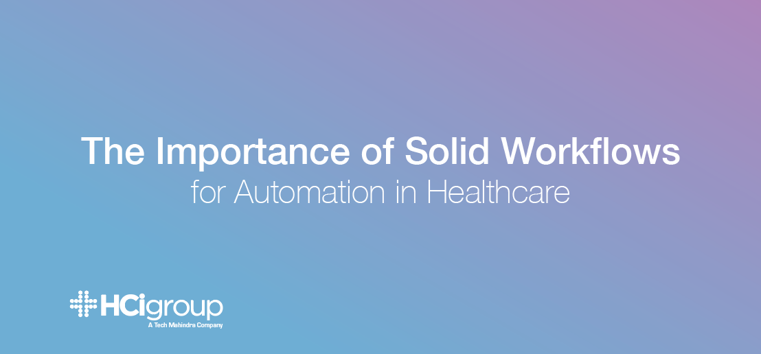 The Importance of Solid Workflows for Automation in Healthcare