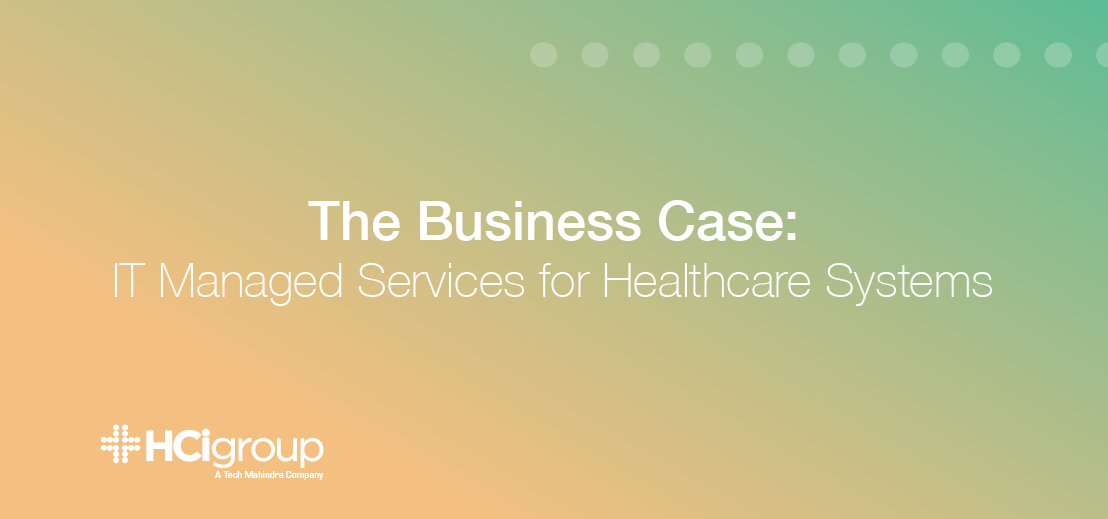 The Business Case For IT Managed Services For Healthcare Systems