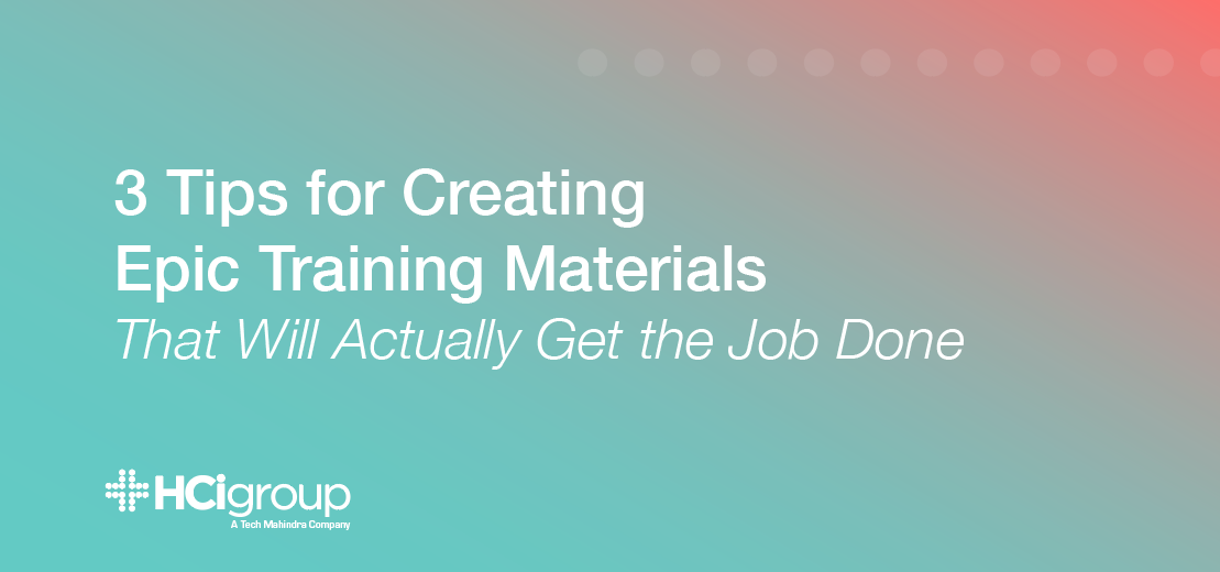 3 Tips For Creating Epic Training Materials That Will Actually Get The Job Done