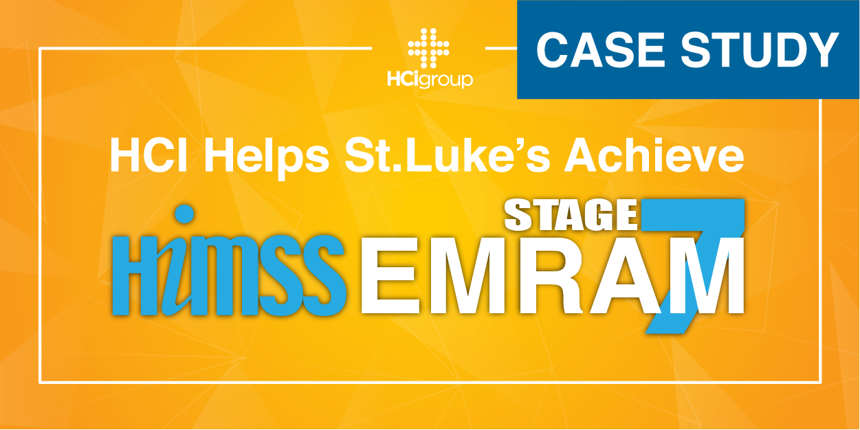 St.Lukes Achieves EMRAM Stage 7 with HCI-01-01
