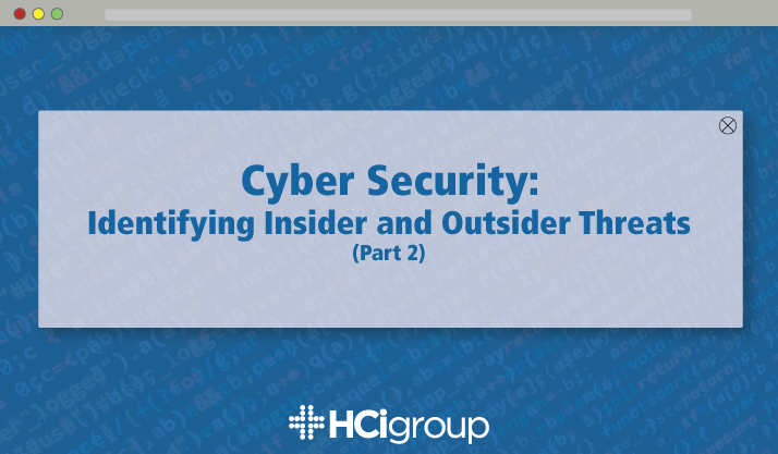 Cyber Security: Handling Insider and Outsider Threats (Part 2)