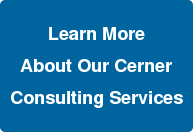 Learn More About Our Cerner Consulting Services