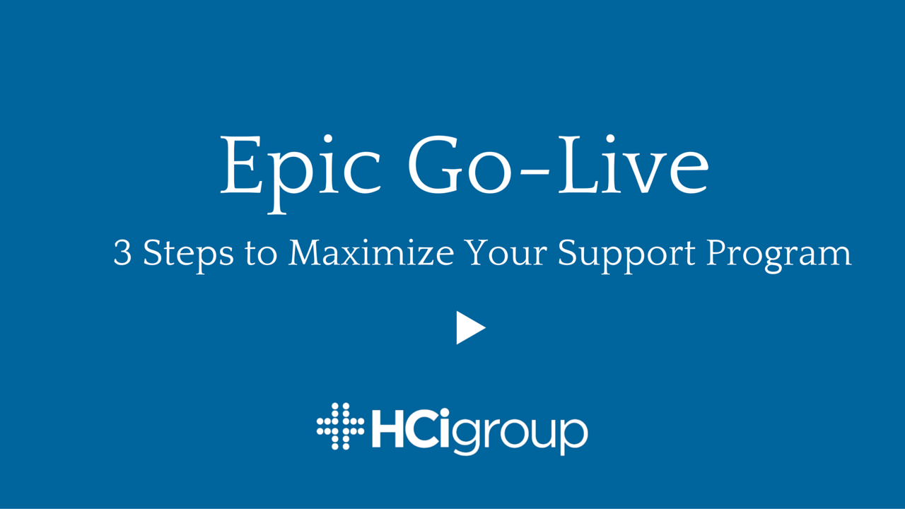 Epic Go-Live: Maximizing Your Support Program