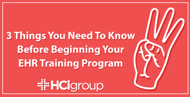 3 Things You Need To Know Before Beginning Your EHR Training Program