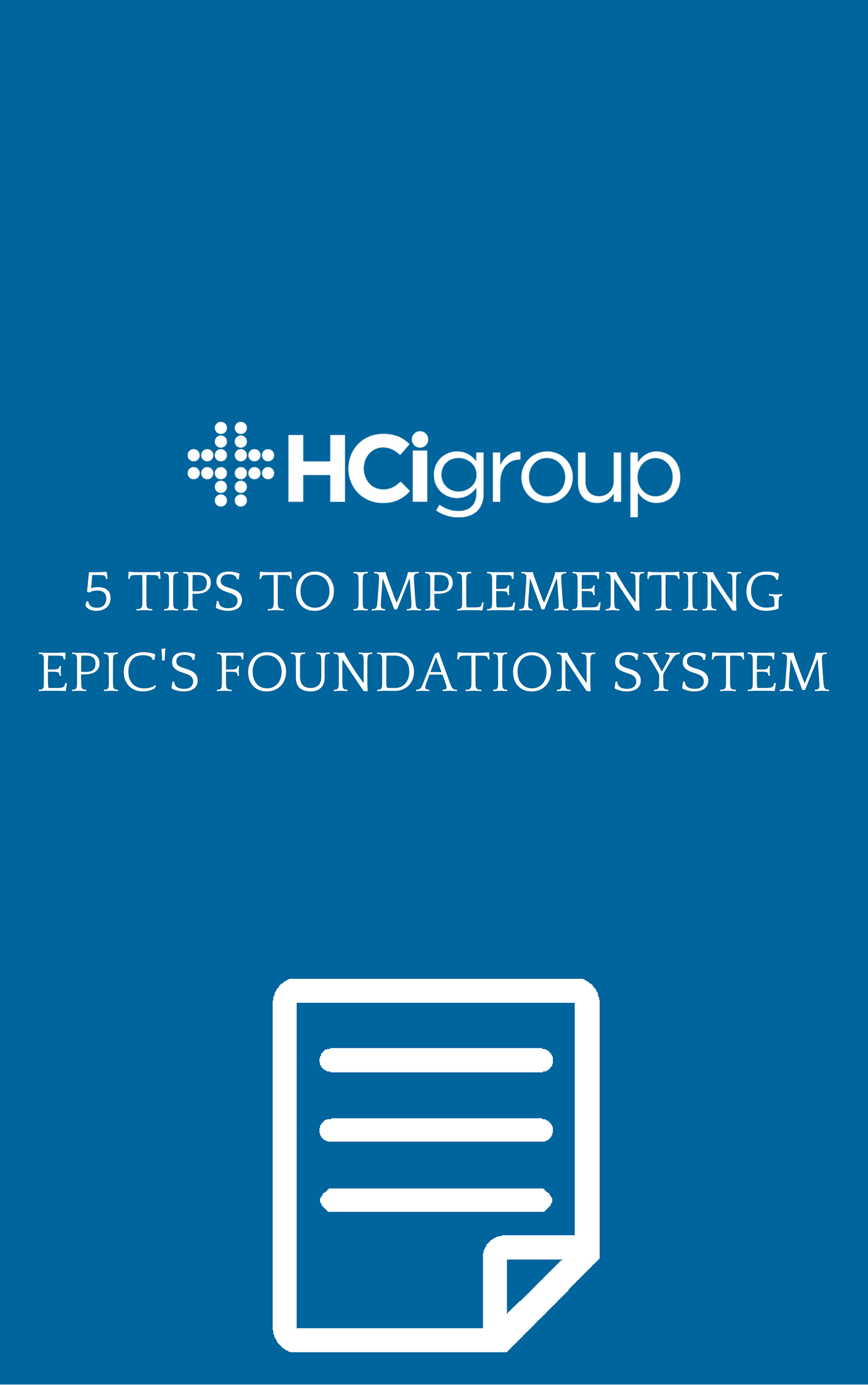 5 Tips to Implementing Epic's Foundation System