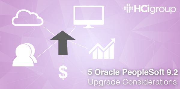 5 Oracle PeopleSoft 9.2 Upgrade Considerations