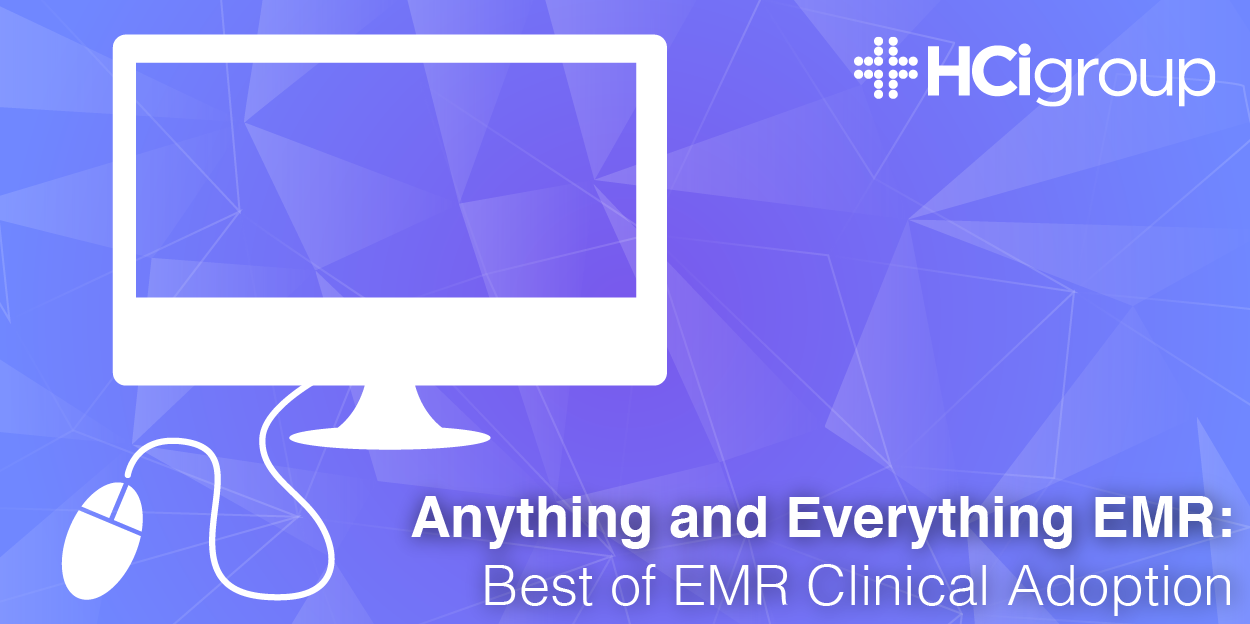 Anything and Everything EMR: Best of EMR Clinical Adoption