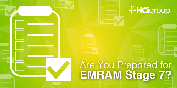 Are you Prepared for EMRAM Stage 7?