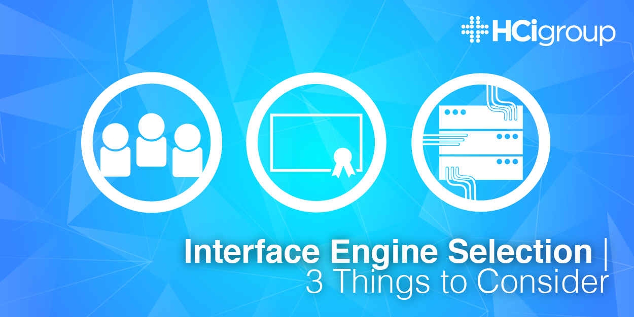 Interface Engine Selection – 3 Things to Consider