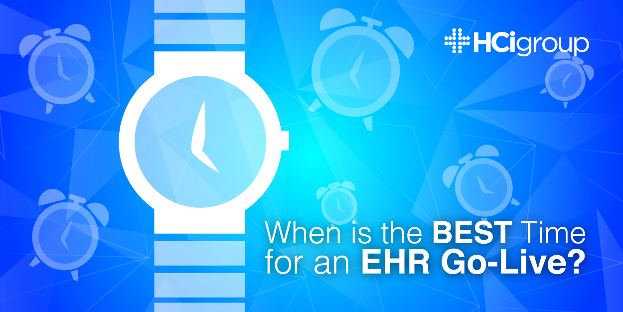 When is the Best Time for an EHR Go-Live?