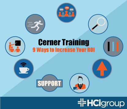 Cerner Training: 9 Ways to Increase Your ROI