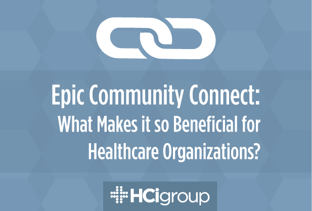 Epic Community Connect: What Makes it so Beneficial for Healthcare Organizations?