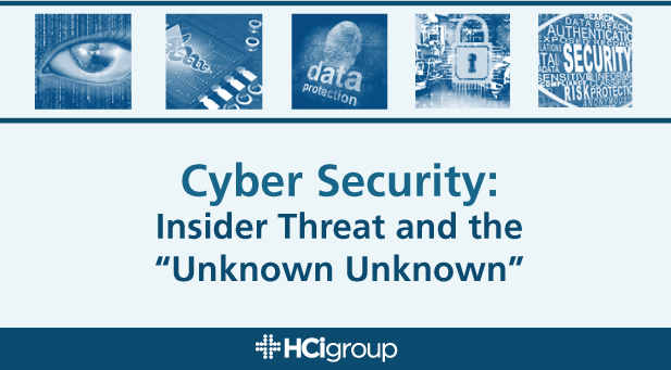 "Cyber Security: Insider Threat and The ""Unknown Unknown"""