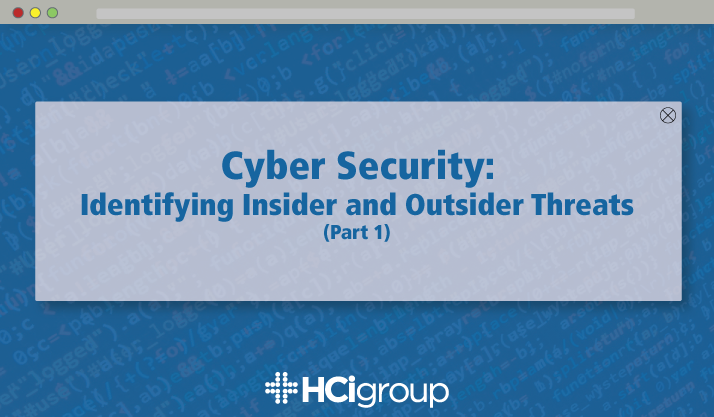 Cyber Security: Identifying Insider and Outsider Threats (Part 1)
