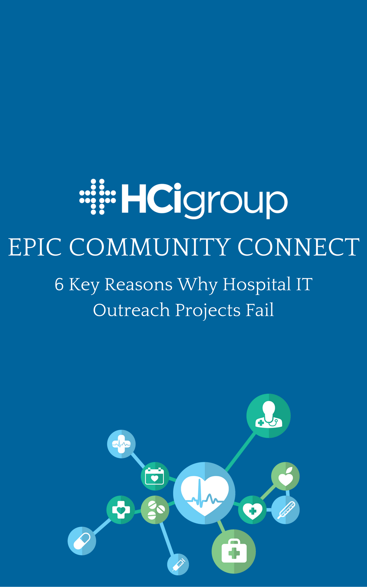 6 Key Reasons Why Hospital IT Outreach Projects Fail