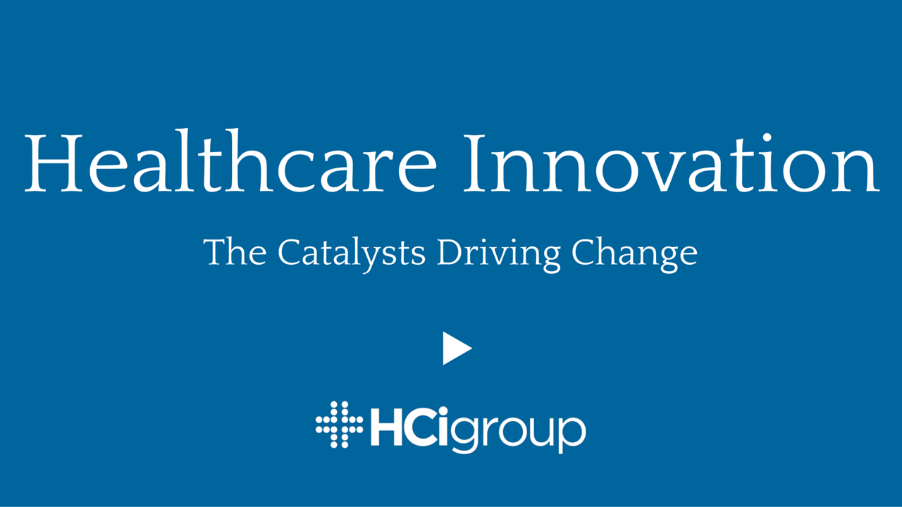 Healthcare Innovation: The Catalysts Driving Change (Video)