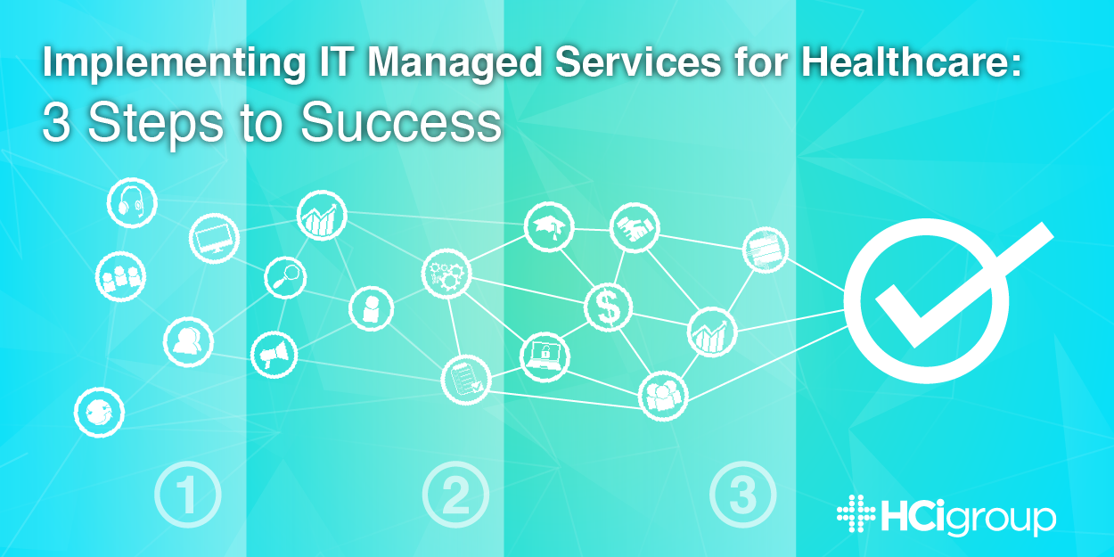 Implementing IT Managed Services for Healthcare: 3 Steps to Success