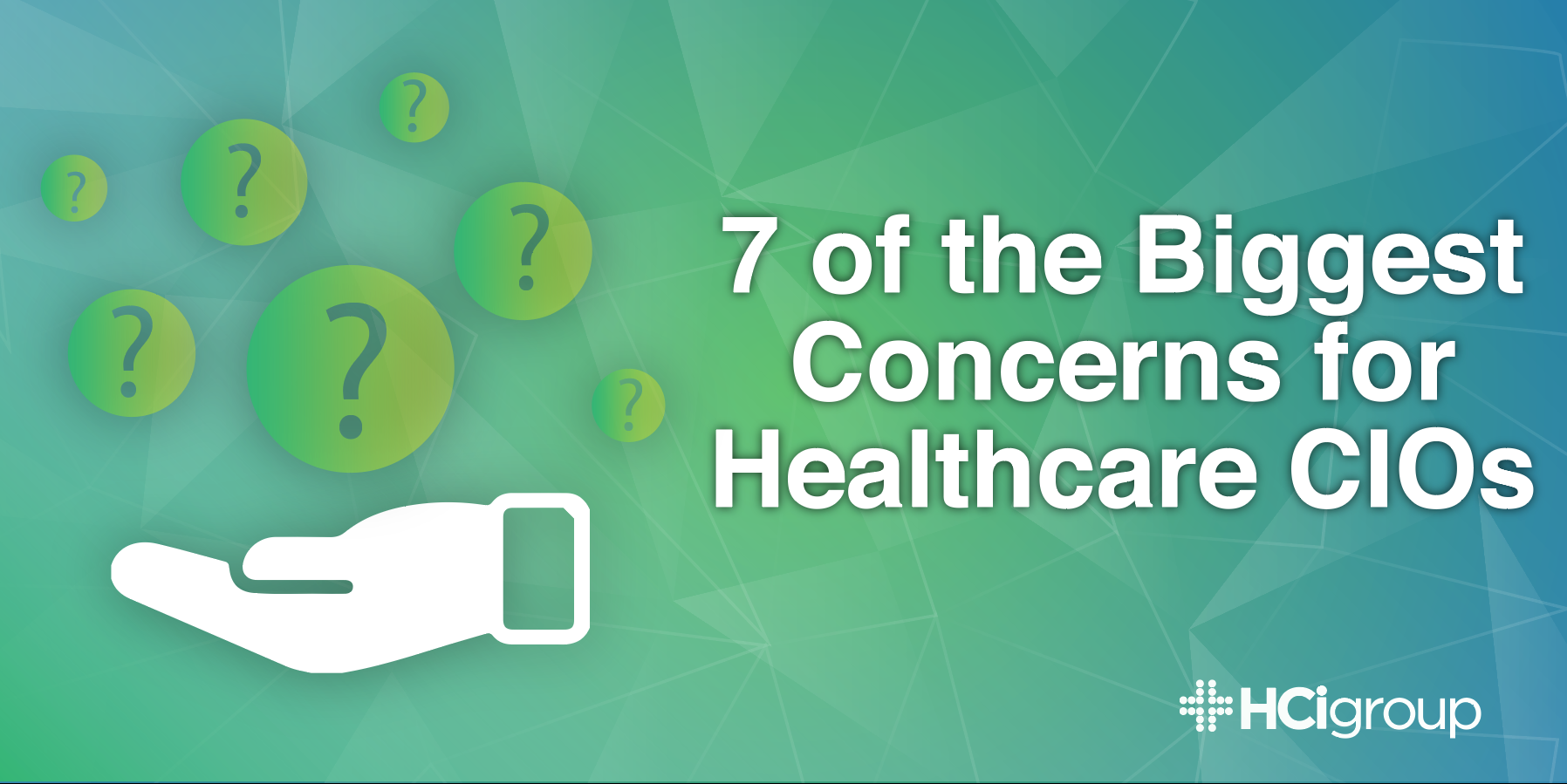 Seven of the Biggest Concerns for Healthcare CIOs