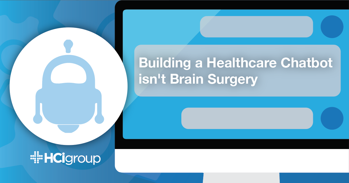 Building a Healthcare Chatbot isn't Brain Surgery