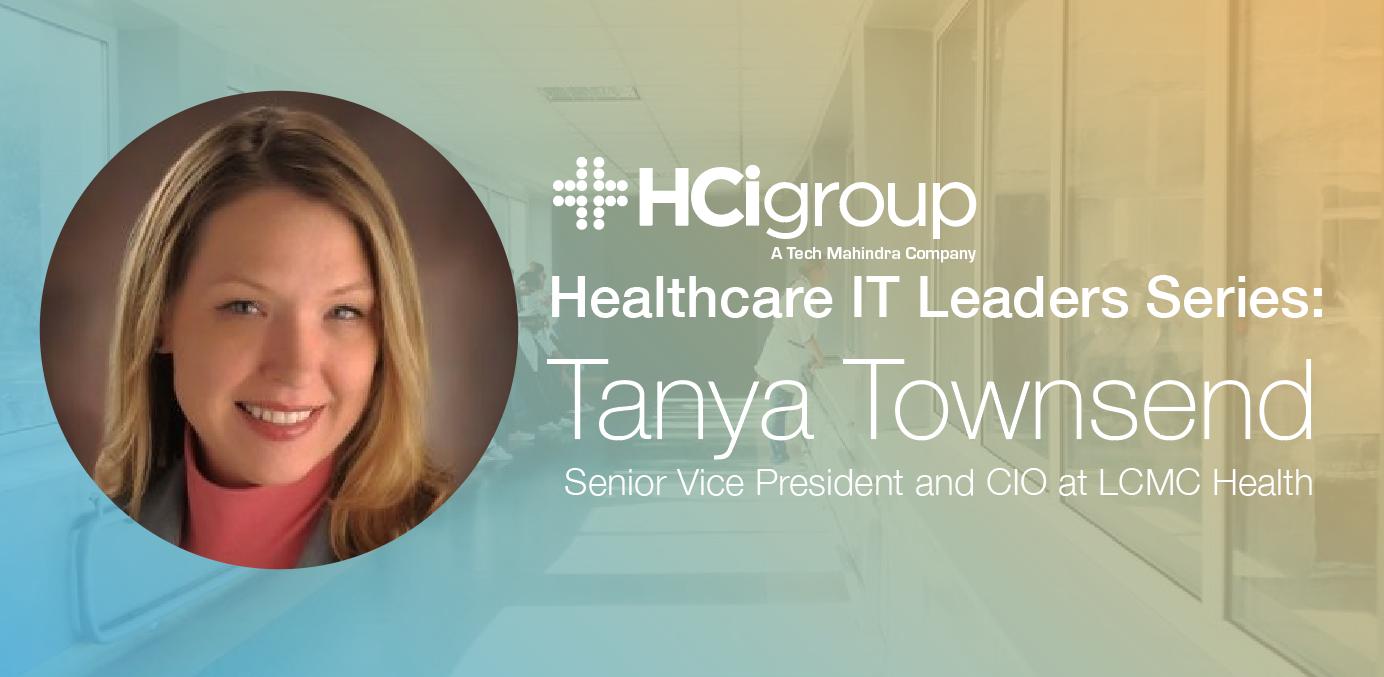 Healthcare IT Leaders Series: Tanya Townsend (Part One)