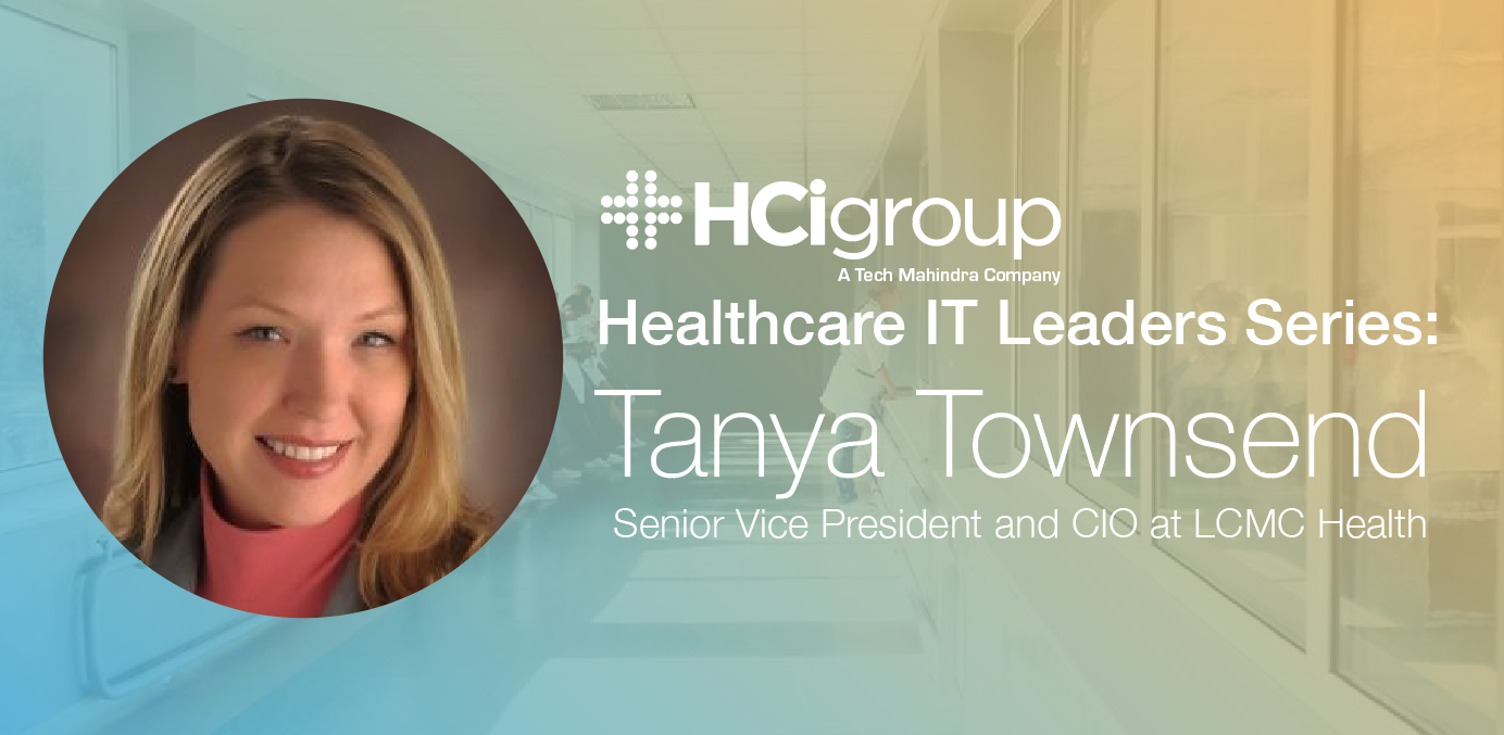 Healthcare IT Leaders Series: Tanya Townsend (Part One)