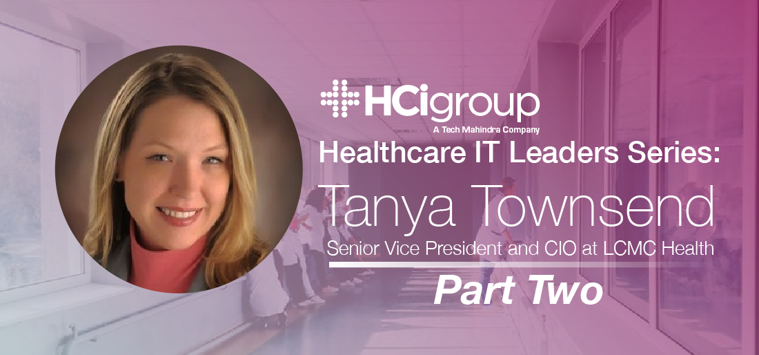 Healthcare IT Leaders Series: Tanya Townsend (Part Two)