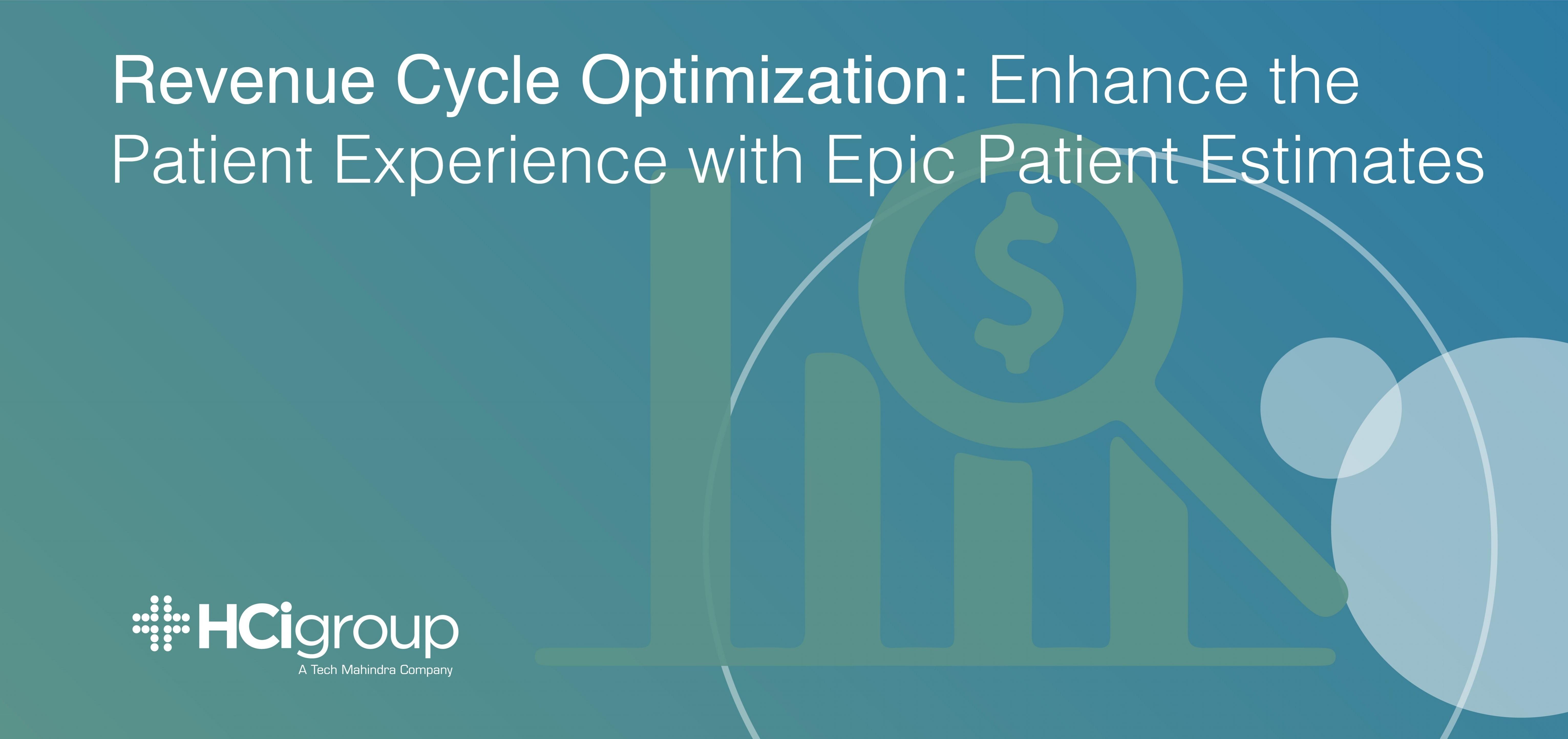 Revenue Cycle Optimization: Enhance the Patient Experience with Epic Patient Estimates