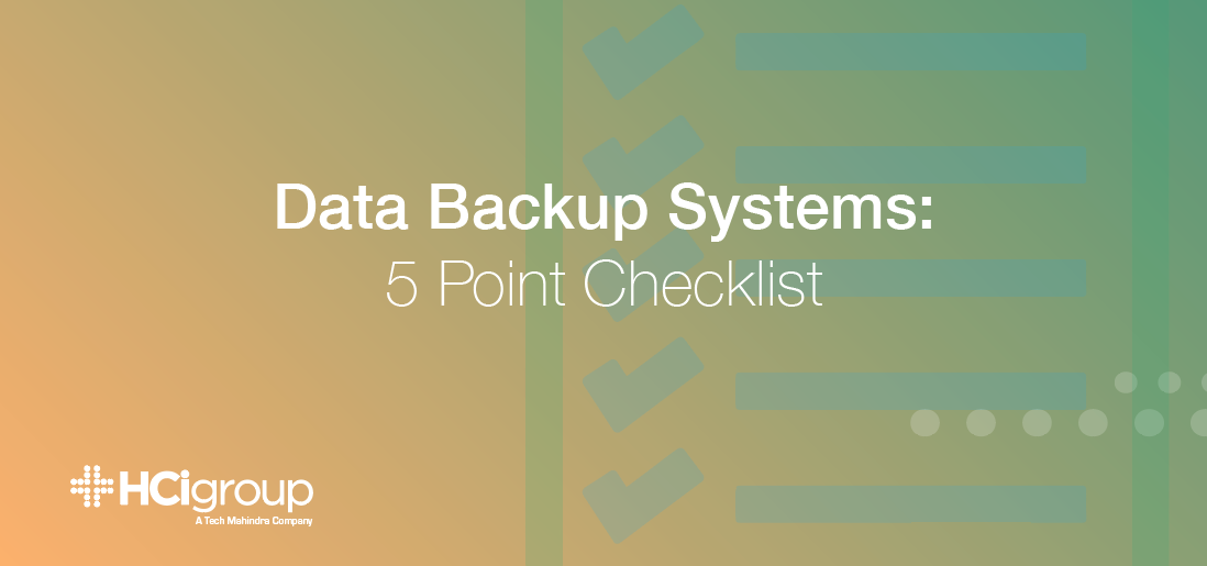 Data Backup Systems: 5 Point Checklist