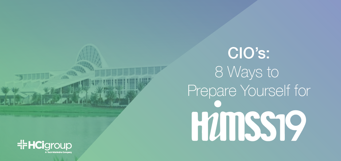 CIO's: 8 Ways to Prepare Yourself for HIMSS19