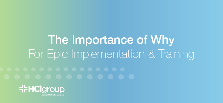 The Importance Of Why For Epic Implementation and Training